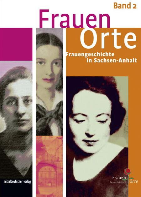 Frauenorte – Frauengeschichte in Sachsen-Anhalt (Band 2)